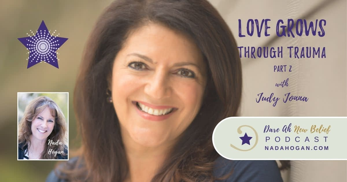 Judy Jonna Love Grows Through Trauma Part 2