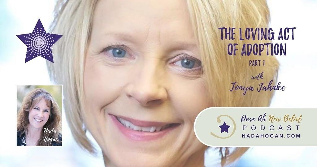 Tonya Jahnke: The Loving Act of Adoption - Part 1