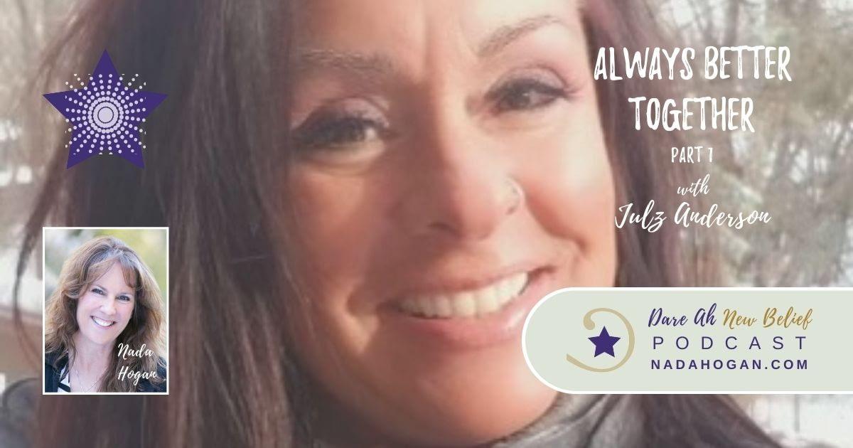 Julz Anderson: Always Better Together - Part 1