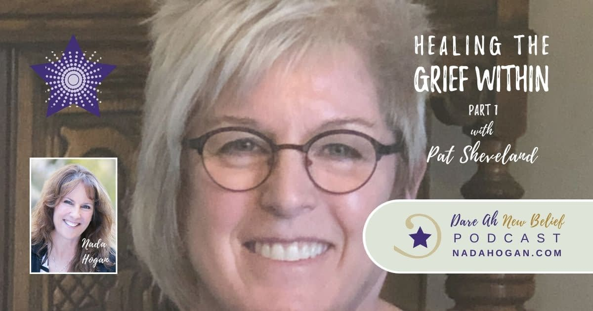 Pat Sheveland: Healing the Grief Within - Part 1