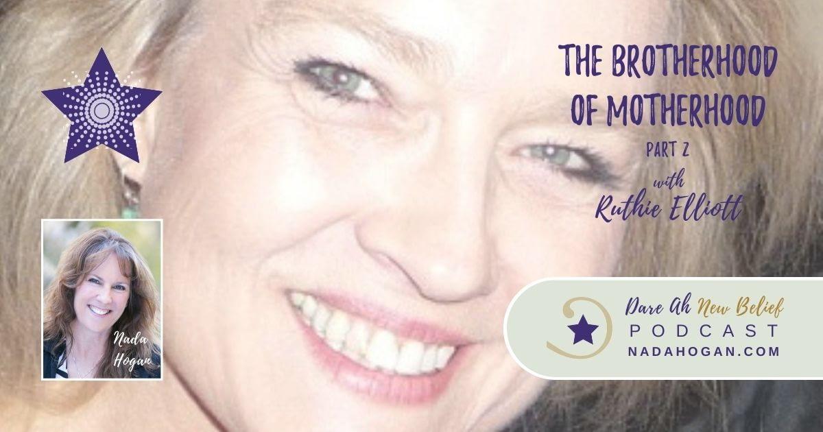 Ruthie Elliott: The Brotherhood of Motherhood - Part 2