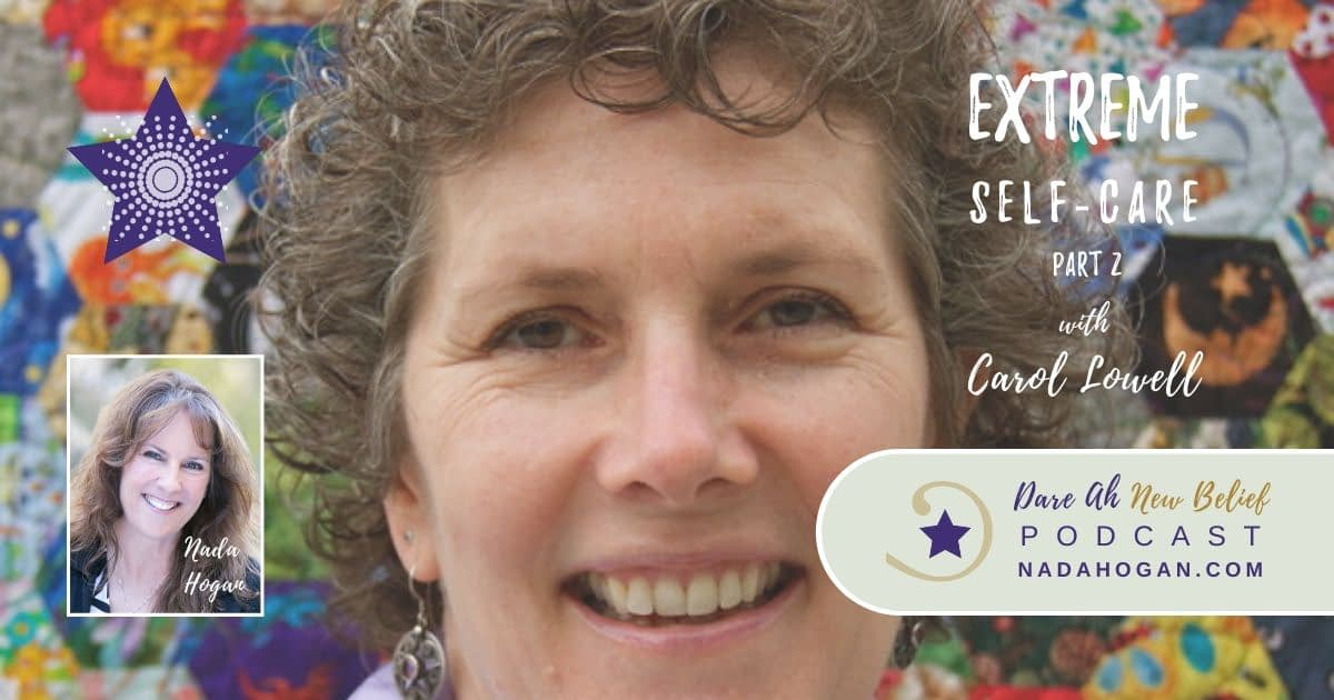 Carol Lowell: Extreme Self-Care - Part 2