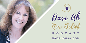 Nada Hogan Dare Ah New Belief Podcast