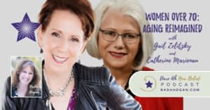 Gail Zelitzky and Catherine Marienau: Women Over 70 - Aging Reimagined