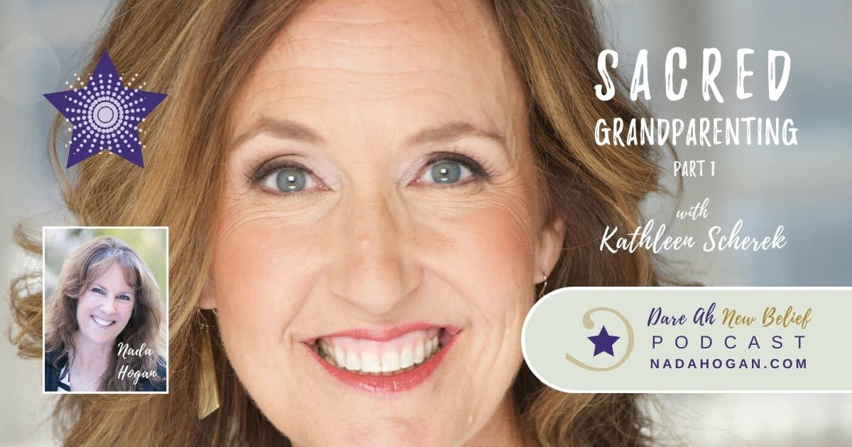 Kathleen Scherek Sacred Grandparenting Part 1