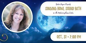 Blue Moon Crystal Singing Bowl Sound Bath Oct. 31