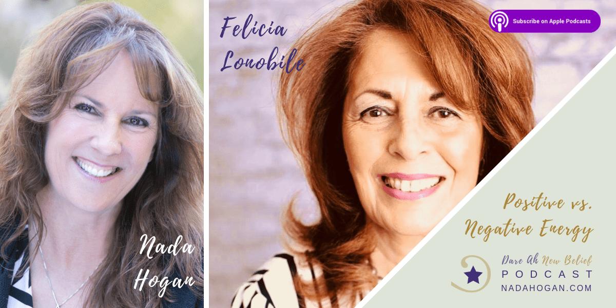 Felicia Lonobile Positive vs Negative Energy