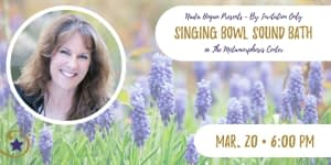 Alchemy Crystal Singing Bowl Sound Bath - Mar. 20