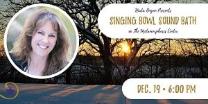 Nada Hogan Winter Solstice Crystal Singing Bowl Sound Bath Dec. 19
